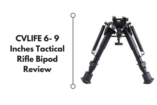 cvlife 6-9 inch tactical rifle bipod review