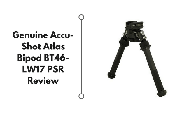 Genuine Accu-Shot Atlas Bipod BT46-LW17 PSR Review