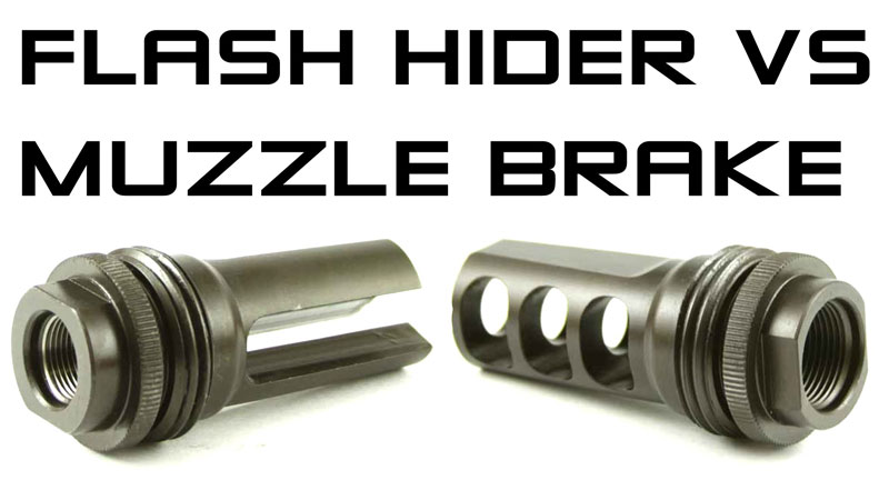 Flash Hider vs Muzzle Brake – How To Make The RIght Choice?