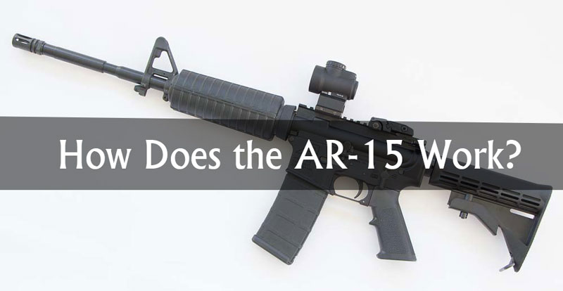 How Does the AR-15 Work?