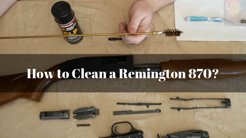 How-to-Clean-a-Remington-870
