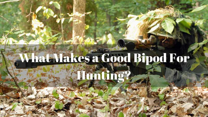 What-Makes-a-Good-Bipod-For-Hunting